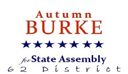 Autumn Burke for Assembly 2014 | Contributions are not tax deductible as charitable contributions for income tax purposes. Lobbyists registered to lobby the California State Legislature may not contribute. The California Political Reform Act (Prop 34) places limits on contributions to candidates for State office. An individual, union, political action committee, association, committee, partnership, business or corporation may contribute a maximum of $4100 to Autumn Burke for Assembly 2014 per election.  A registered Small Contributor Committee may contribute a maximum of $8200 per election. Treasurer: Jan Wasson Paid for by Autumn Burke for Assembly 2014